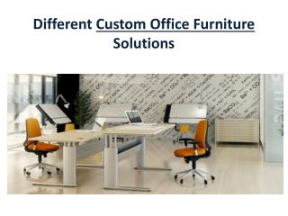 Different Custom Office Furniture Solutions