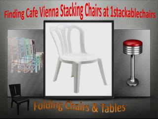 Finding Cafe Vienna Stacking Chairs at 1stackablechairs