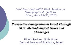 Prospective Immigration to Israel Through 2030: Methodological Issues and Challenges