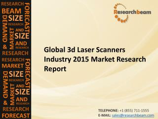Global 3d Laser Scanners Market Size, Growth, Industry Trends, Forecasts 2015