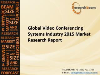 Global Video Conferencing Systems Industry 2015 Deep Market Research Report