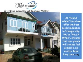 Rest a while the luxuries and affordable hotel in kashmir