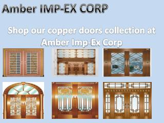 Copper Doors Collection at Amber Imp-Ex Corp