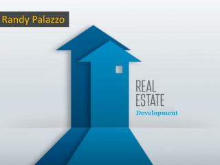 Randy Palazzo - Real Estate Development