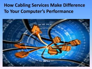 Difference between Cabling Services