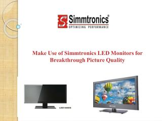 Make Use of Simmtronics LED Monitors for Breakthrough Picture Quality