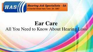 Ear Care: All You Need to Know About Hearing Loss