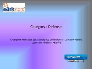 Champion Aerospace LLC : Aerospace and Defense - Company Profile, SWOT and Financial Analysis