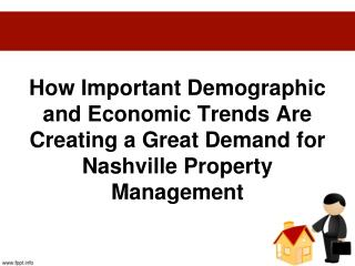 How Important Demographic and Economic Trends Are Creating a Great Demand for Nashville Property Management