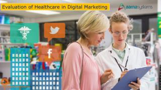Evaluation of Healthcare in Digital Marketing