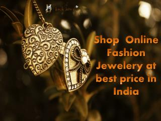 Shop  Online Fashion Jewelry at best price in India