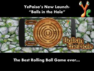 Balls In The Hole Game | Ball Puzzle Rolling Game – YePaisa