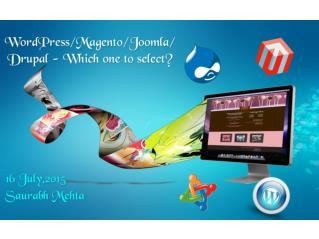 WordPress/Magento/Joomla/Drupal - Which one to select?