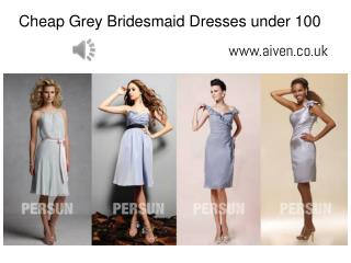 Grey bridesmaid dresses under 100 at Aiven.co.uk