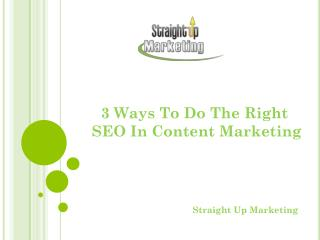 3 Ways To Do The Right SEO In Content Marketing