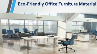 Eco-Friendly Office Furniture Material