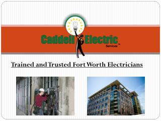 Trained and Trusted Fort Worth Electricians