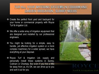 For All Your Watering Systems In Cobham And Garden Irrigation, Surrey Needs