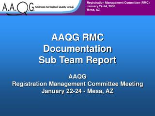 AAQG RMC  Documentation  Sub Team Report