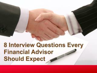 8 Interview Questions Every Financial Advisor Should Expect