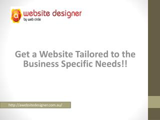 Get a Website Tailored to the Business SpecificNeeds!!