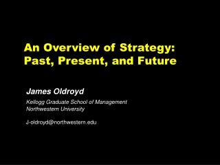 An Overview of Strategy: Past, Present, and Future