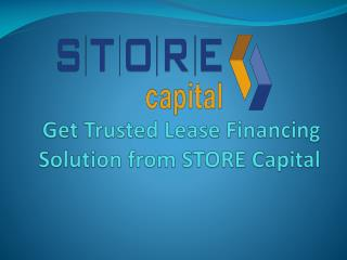 Get Trusted Lease Financing Solution from STORE Capital