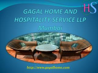 GAGAL HOME AND HOSPITALITY SERVICE LLP Mumbai