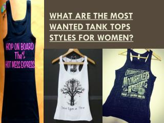 What are The Most Wanted Tank Tops Styles for Women