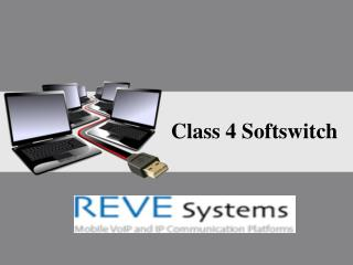 Reve Systems - Class 4 Softswitch