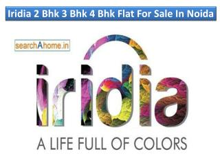 Iridia 2 Bhk 3 Bhk 4 Bhk Flat For Sale In Noida