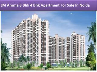JM Aroma 3 Bhk 4 Bhk Apartment For Sale In Noida