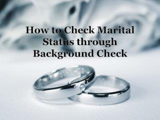 How to Check Marital Status through Background Check