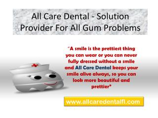 All Care Dental - Solution Provider For All Gum Problems