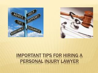 Important tips for hiring a personal injury lawyer