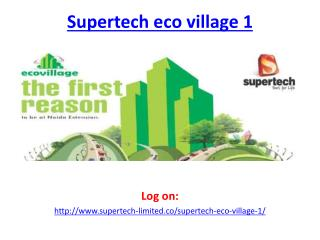 Supertech Eco Village 1 Luxurious Project in Noida Extension