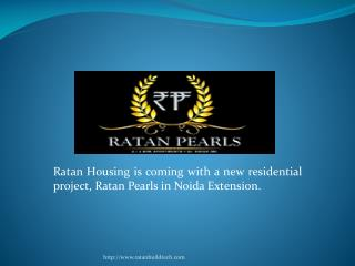 Ratan Pearls Greater Noida West | 09643009643