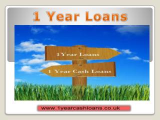 1 Year Loans- Easy Finance With Easy Repayemt Opportunity