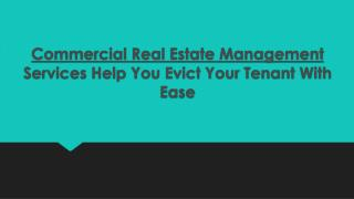 Commercial Real Estate Management Services Help You Evict Your Tenant With Ease