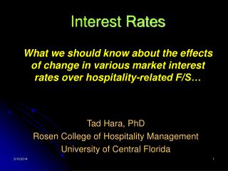 Interest Rates What we should know about the effects of change in various market interest rates over hospitality-related