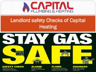 Landlord safety Checks of Capital Heating