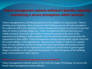 Visitor management systems software's benefits regarding maintaining a secure atmosphere within business