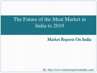 The Future of the Meat Market in India to 2019
