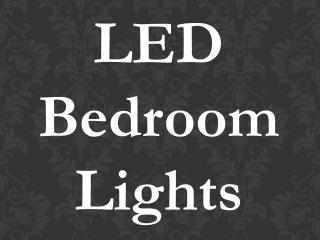 LED Bedroom Lights