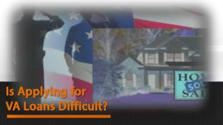 Is Applying For VA Loans Difficu