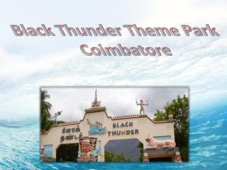 Black Thunder Theme Park in Coimbatore – Entry Fee