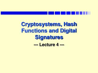 Cryptosystems, Hash Functions and Digital Signatures