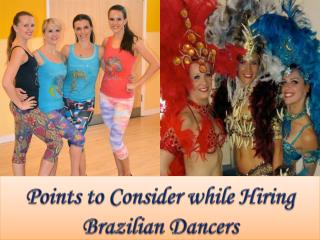 Points to Consider while Hiring Brazilian Dancers
