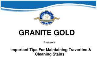 Important Tips For Maintaining Travertine & Cleaning Stains
