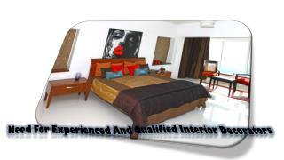 Need for experienced and qualified interior decorators